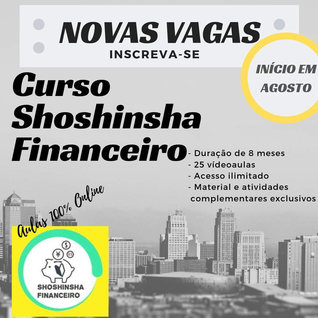Novas vagas para o curso Shoshinsha Financeiro em agosto!